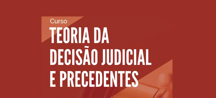 Maceió sedia curso sobre teoria da decisão judicial e precedentes
