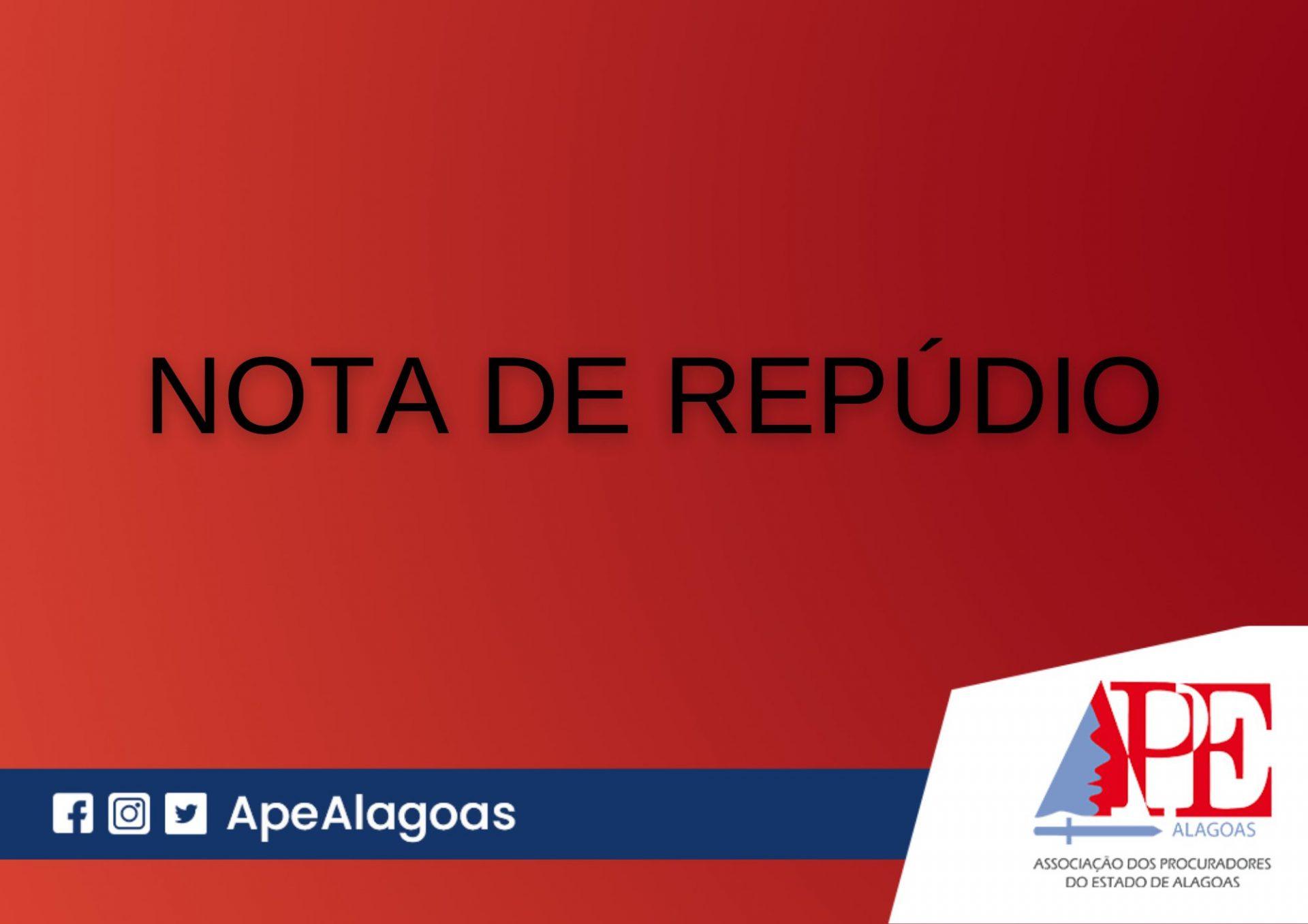 Nota de Repúdio – A APE-AL repudia a forma sensacionalista como foi tratada a disputa judicial pela guarda do filho do Procurador do Estado de Alagoas, dr. Aluisio Lundgren Correa Regis.
